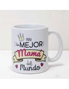 """Taza regalo """"Para la mejor Mamá del mundo"""""""